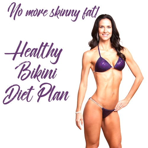No More Skinny Fat Bikini Diet Plan