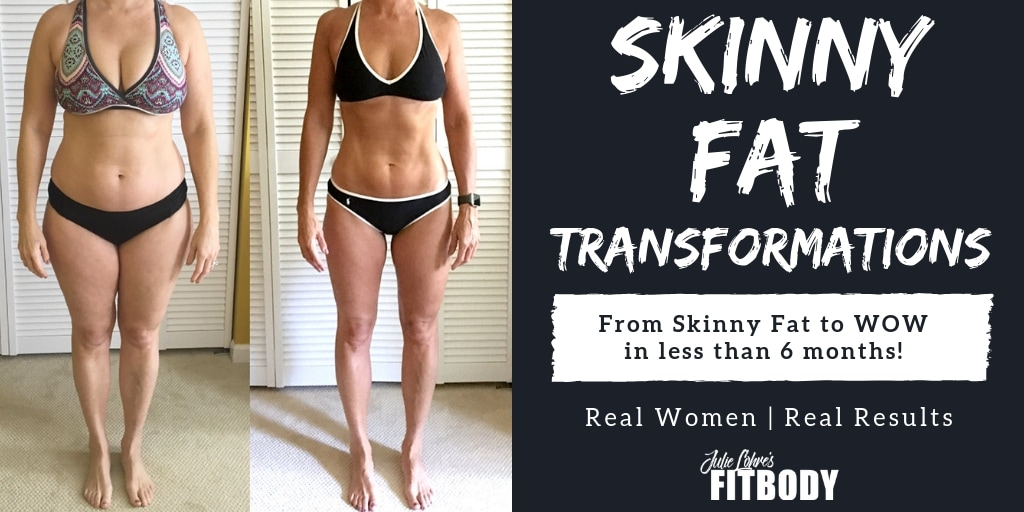 Skinny fat transformation