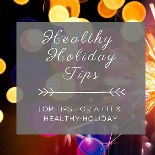 Healthy Holiday Tips 2019
